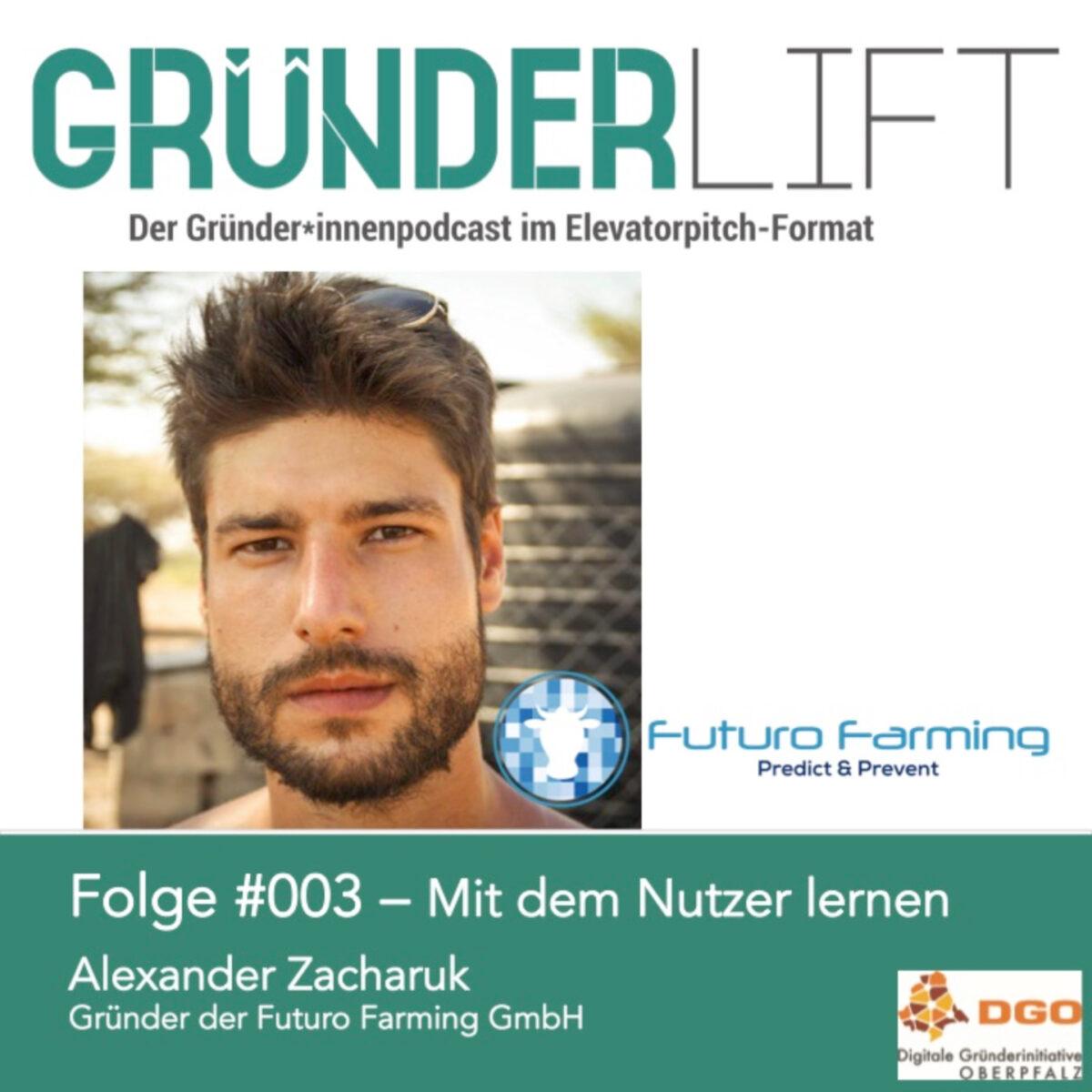Gründerlift_#003_Alexander Zacharuk_FuturoFarming
