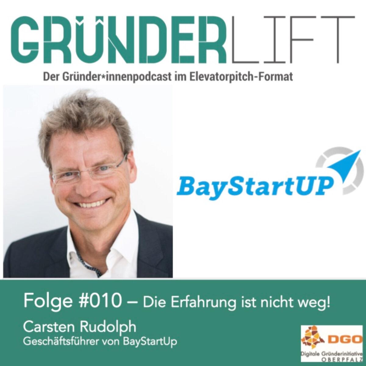 Cover der Folge 10 Gründerlift Podcast mit Carsten Rudolph von BayStartUp